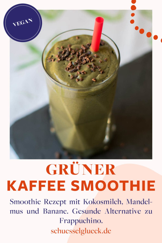 Grüner Kaffee Smoothie - die gesunde Alternative zum Frappuchino