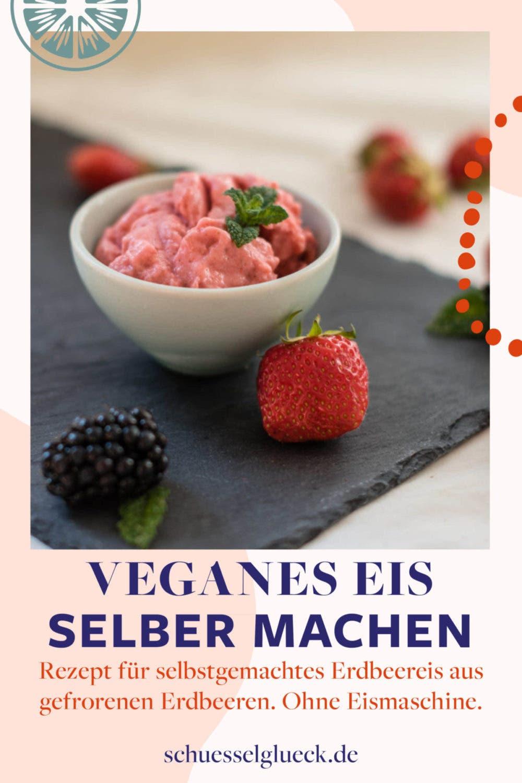 Gesundes, veganes Erdbeereis aus nur vier Zutaten selber machen - ohne Eismaschine!