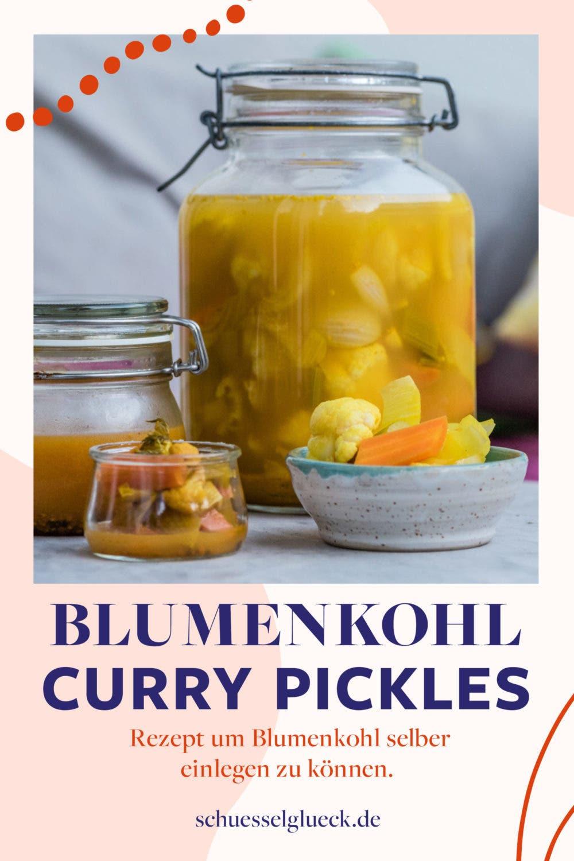 Blumenkohl Curry Pickles – Fermentieren für Anfänger!