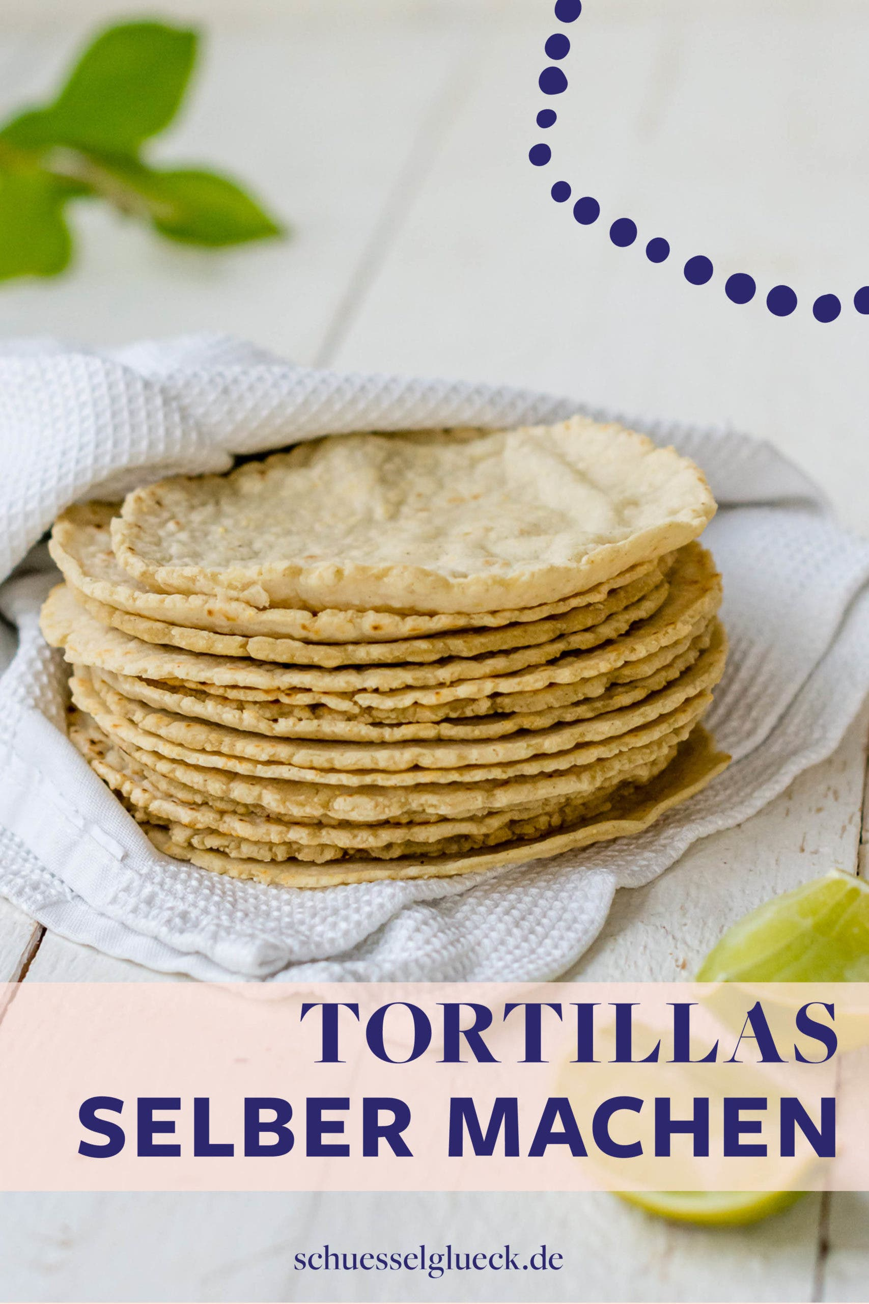 Tortillas aus Maismehl wie in Mexiko selber machen – mit Schritt für Schritt Anleitung!
