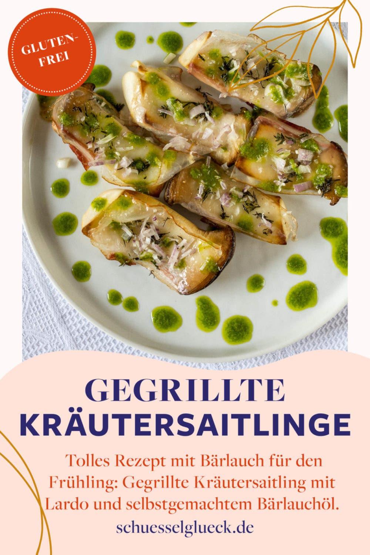 Gegrillte Kräutersaitlinge mit Lardo und Bärlauchöl – so schmeckt der Frühling!