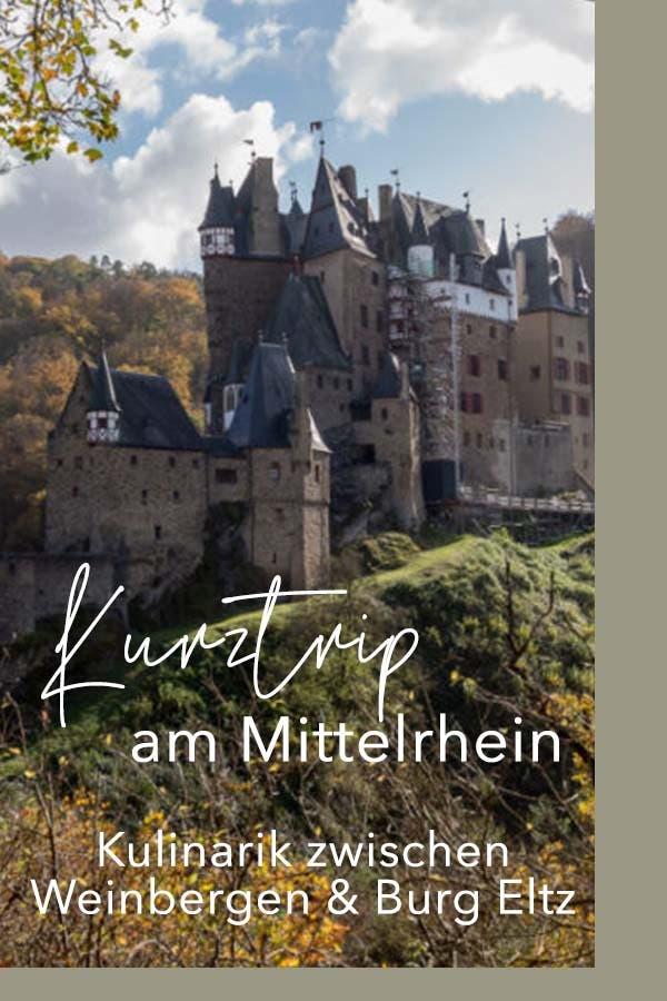 Unterwegs am Mittelrhein: Traumhafte Burgen, herzliche Winzer und kulinarische Hochgefühle