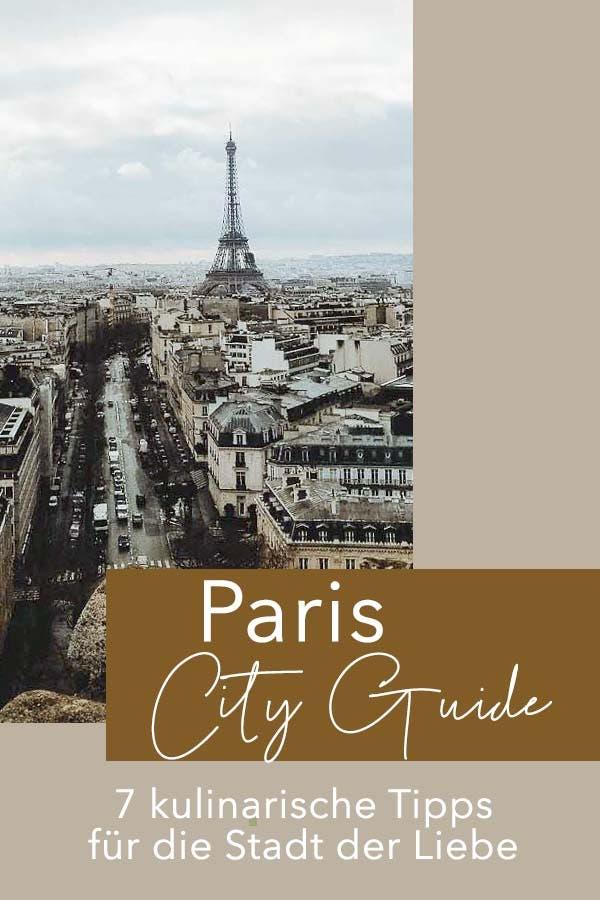 Ab nach PARIS - Sieben kulinarische Tipps für die Stadt der Liebe!