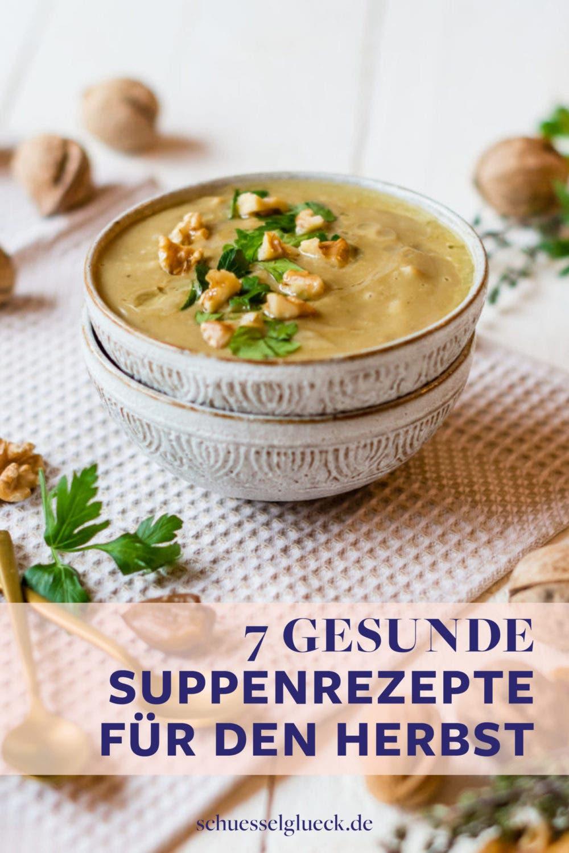 7 gesunde Suppen & Eintöpfe zum Wohlfühlen – wie gemacht für Schmuddelwetter!