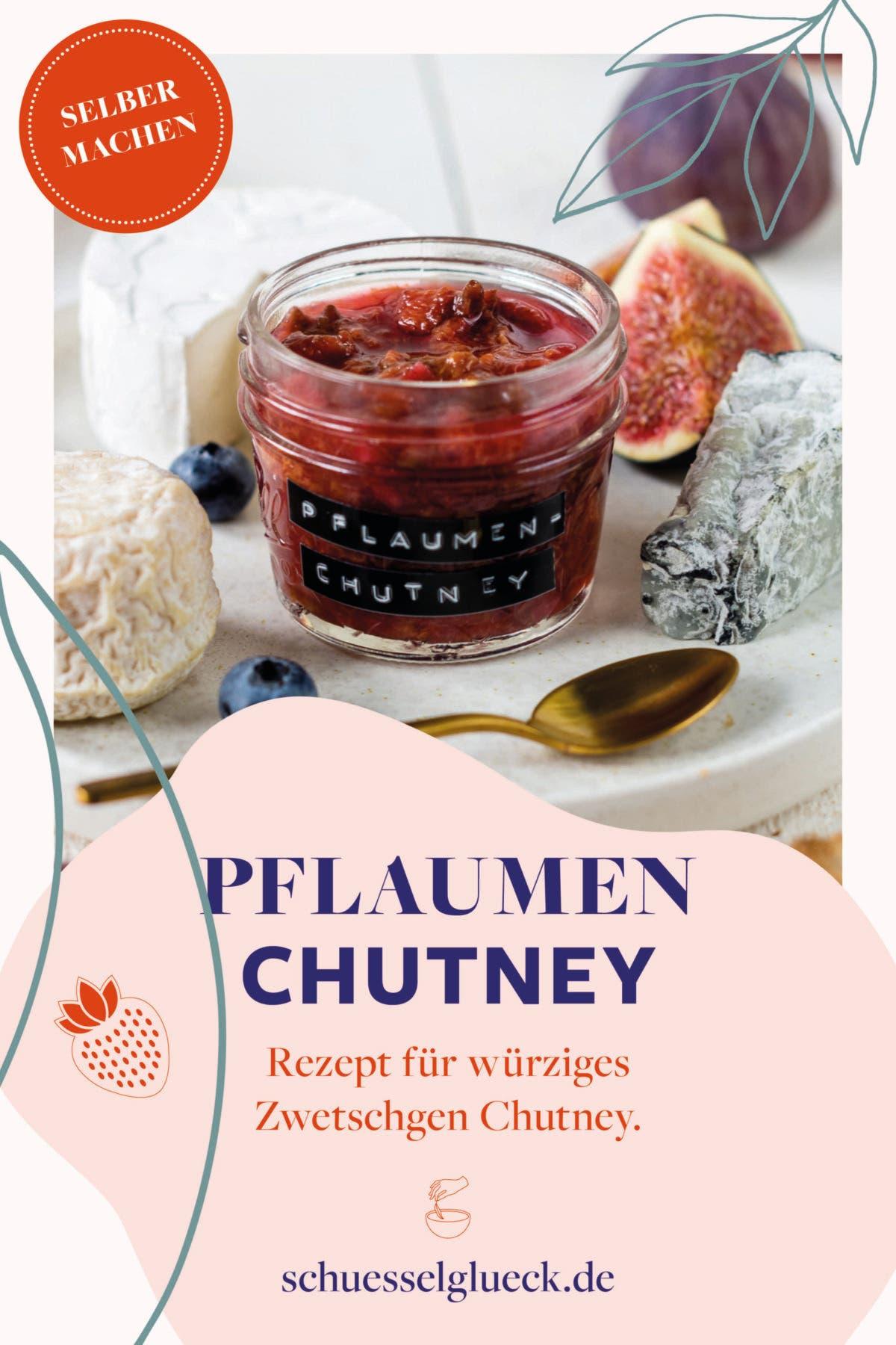 Würziges Zwetschgen Chutney – perfekt für die Käseplatte!